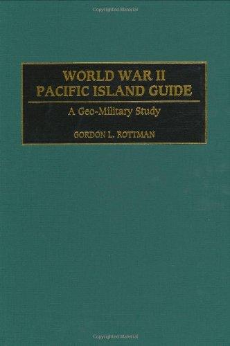 World War II Pacific Island Guide: A Geo-Military Study