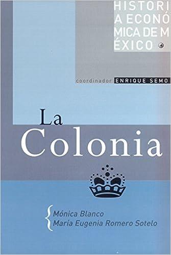 Historia económica de México  La Colonia. Vol. 2  María Eugenia Romero 8600a0ec466