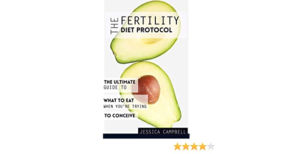 Amazon The Fertility Diet Protocol The Ultimate Guide To What