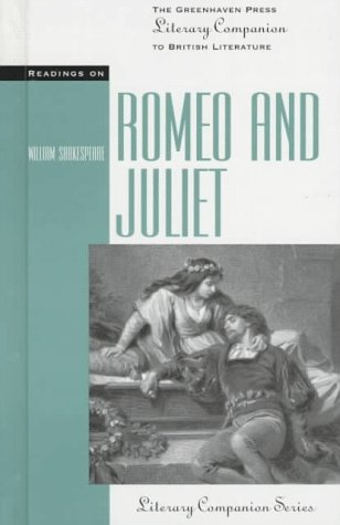 Readings on Romeo and Juliet (The Greenhaven Press Literary Companion to British Literature)