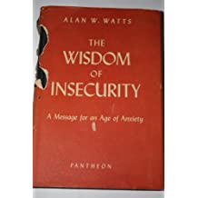 The Wisdom of Insecurity: A Message for an Age of Anxiety (Inscribed/signed)
