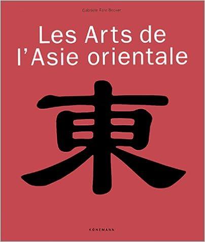Livres gratuits en ligne Les arts de l'Asie Orientale pdf ebook