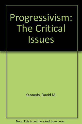 Progressivism: The Critical Issues