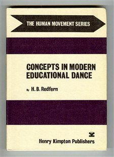 Concepts In Modern Educational Dance (The Human Movement Series)