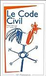 Le Code Civil : Textes antérieurs et version actuelle par France