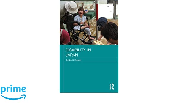 Disability in Japan (Japan Anthropology Workshop Series)