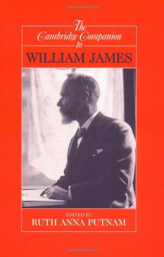 The Cambridge Companion to William James (Cambridge Companions to Philosophy)