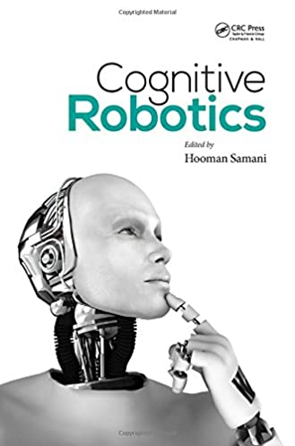 cognitive robotics hooman samani 9781482244564 amazon com books Cognitive Robotics Retail 2016 cognitive robotics 1st edition