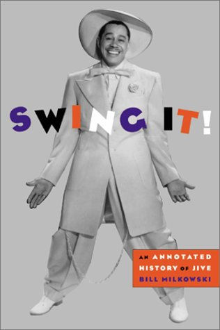 Read Online Swing It!: An Annotated History of Jive PDF