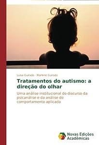 Tratamentos do autismo: a direção do olhar by Novas Edições Acadêmicas