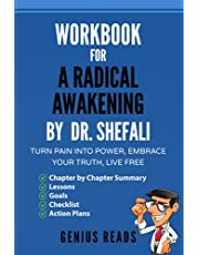Workbook for A Radical Awakening by Shefali Tsabary: Turn Pain into Power, Embrace Your Truth, Live Free