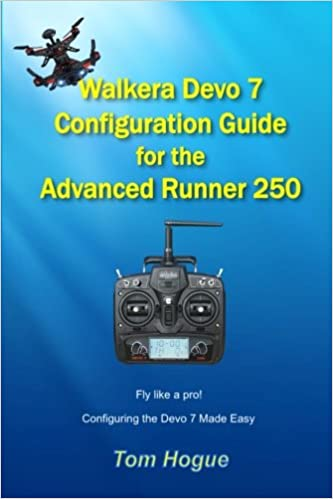 Amazon Com Walkera Devo 7 Configuration Guide For The Advanced Runner 250 9781530890415 Hogue Tom Books