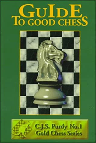Guide to good chess first steps to fine points purdy series guide to good chess first steps to fine points purdy series 11th edition fandeluxe Images