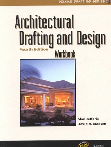Architectural Drafting and Design Workbook (Delmar Drafting Series)