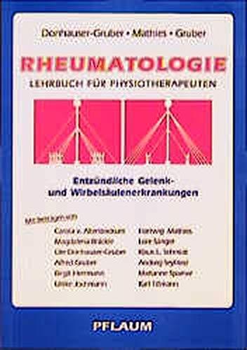Rheumatologie. Entzündliche Gelenk  Und Wirbelsäulenerkrankungen. Lehrbuch Für Physiotherapeuten