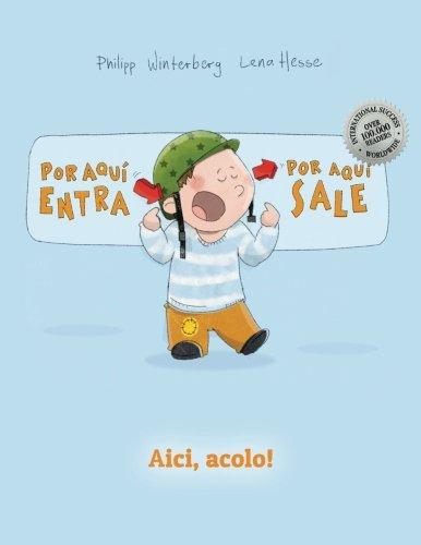 ¡Por aqui entra, Por aqui sale! Aici, acolo! Libro infantil ilustrado español-rumano (Edición bilingüe) (Spanish and Romanian Edition) [Winterberg, Philipp] (Tapa Blanda)