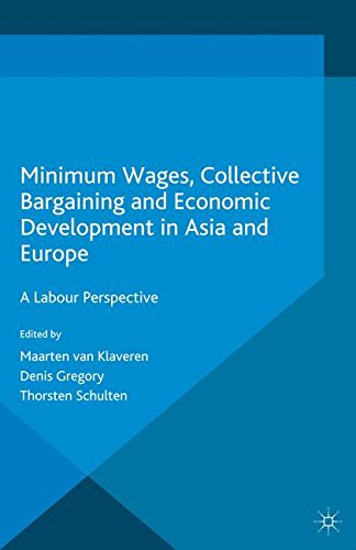 Minimum Wages, Collective Bargaining and Economic Development in Asia and Europe: A Labour Perspective by Palgrave Macmillan
