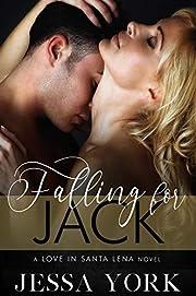 Falling For Jack: Love In Santa Lena (Santa Lena Sizzles Book 1)