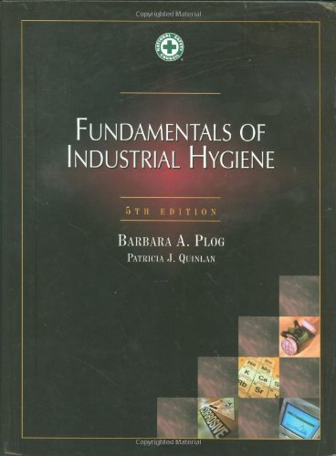 Fundamentals of Industrial Hygiene, 5th Edition (Occupational Safety and Health)