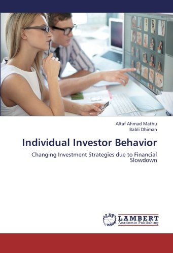 Download Individual Investor Behavior: Changing Investment Strategies due to Financial Slowdown ebook