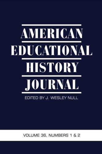 American Educational History Journal: Volume 36 #1 & 2
