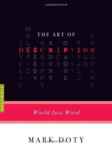 The Art of Description: World into Word by Doty, Mark published by Graywolf Press (2010)