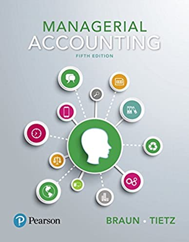 managerial accounting 5th edition karen w braun wendy m tietz rh amazon com Managerial Accounting Memes Managerial Accounting Example Problems
