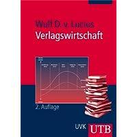Verlagswirtschaft: Ökonomische, rechtliche und organisatorische Grundlagen (Uni-Taschenbücher M)