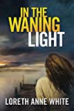img - for In the Waning Light (Snowy Creek Novel) book / textbook / text book