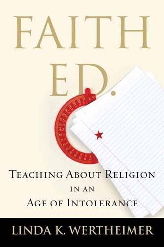 Faith Ed: Teaching About Religion in an Age of Intolerance