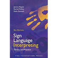 Sign Language Interpreting: Theory and Practice
