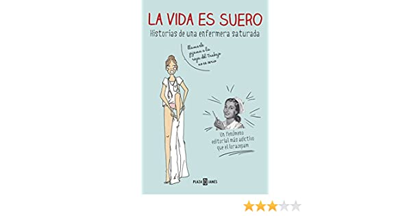 Amazon.com: La vida es suero: Historias de una enfermera saturada (Spanish Edition) eBook: ENFERMERA SATURADA: Kindle Store