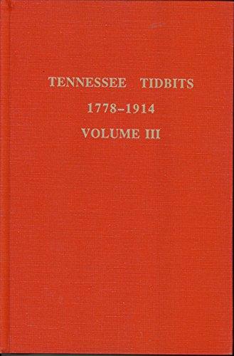 Tennessee Tidbits 1778-1914: Volume III