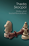 States and Social Revolutions: A Comparative Analysis of France, Russia, and China (Canto Classics)