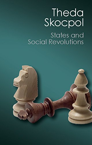 States and Social Revolutions: A Comparative Analysis of France, Russia, and China (Canto Classics) (Chinese Politics And Government Power Ideology And Organization)