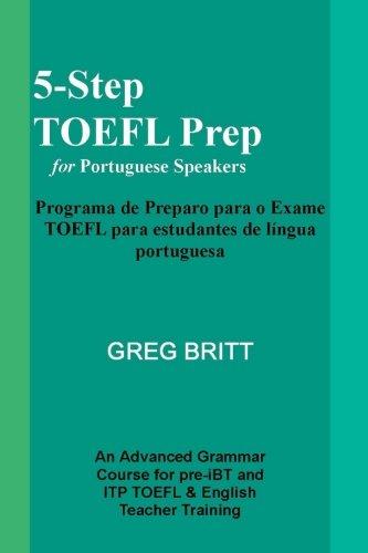5-Step TOEFL Prep for Portuguese Speakers (Volume 10)