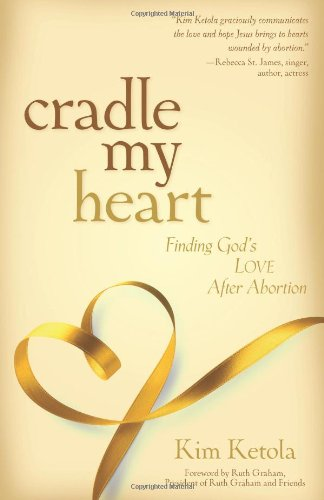 Download Cradle My Heart: Finding God's Love After Abortion pdf