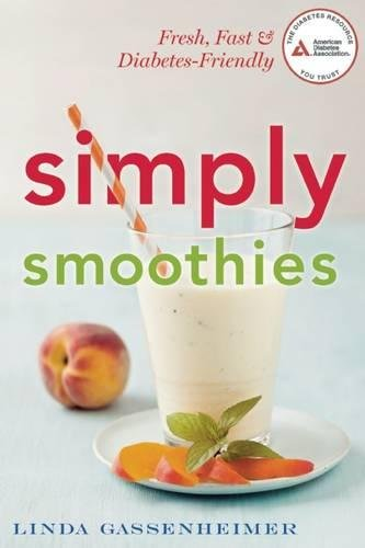 Download Simply Smoothies: Fresh & Fast Diabetes-Friendly Snacks & Complete Meals pdf