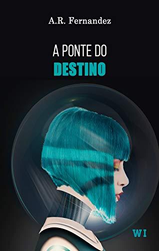A ponte do destino (Portuguese Edition)