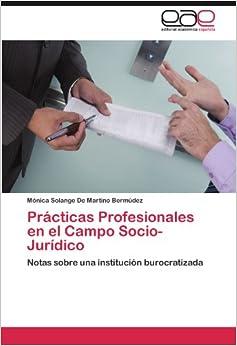 Book Prácticas Profesionales en el Campo Socio- Jurídico: Notas sobre una institución burocratizada