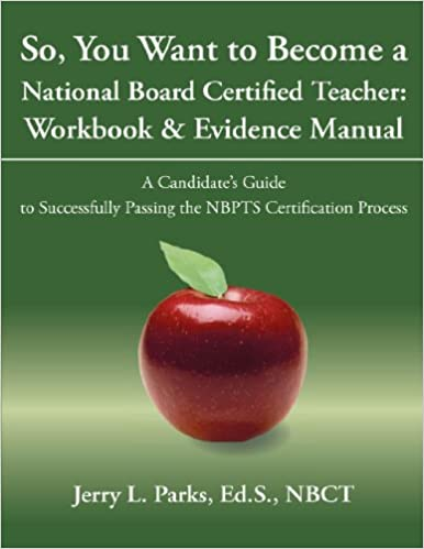 So, You Want to Become A National Board Certified Teacher: Workbook ...
