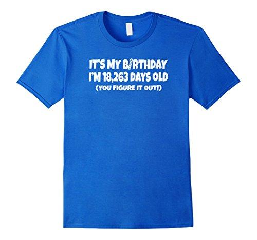 Mens I Am 18,263 Days Old - Happy 50th Birthday T Shirts Medium Royal Blue