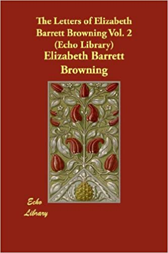 Book The Letters of Elizabeth Barrett Browning Vol. 2 (Echo Library)