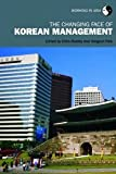 The Changing Face of Korean Management (Working in Asia), Chris Rowley, Yongsun Paik, 0415774004