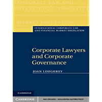 Corporate Lawyers and Corporate Governance (International Corporate Law and Financial Market Regulation) (English Edition)
