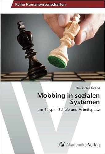 mobbing in sozialen systemen am beispiel schule und arbeitsplatz german edition elsa sophia ascherl 9783639498554 amazoncom books - Mobbing Am Arbeitsplatz Beispiele
