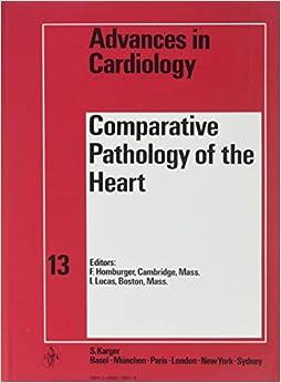 Comparative Pathology Of The Heart: Symposium, Boston, Mass., September 1973.: Comparative Pathology Of The Heart V. 13 por F. Homburger epub