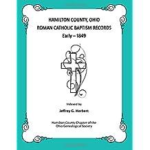 Hamilton County, Ohio Roman Catholic Baptism Records - Early - 1849