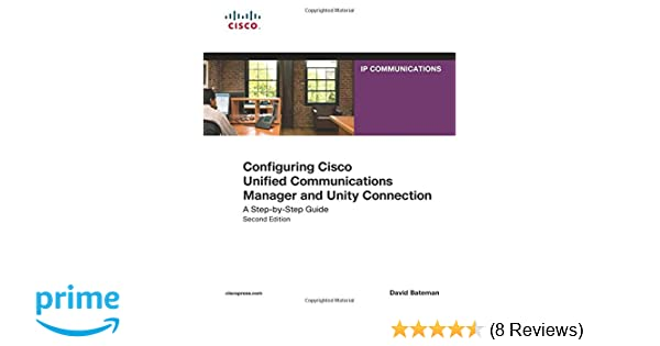 Configuring Cisco Unified Communications Manager and Unity