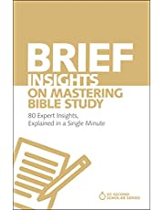 Brief Insights on Mastering Bible Study: 80 Expert Insights, Explained in a Single Minute